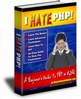 Thumbnail I Hate PHP! - A Beginner's Guide To PHP& MySQL