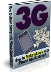 Product picture 3G - How To Make Money With I-Phone Applications!