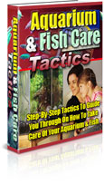 Product picture Aquarium & Fish Care Tactics - Learn How To Take Care Of Aqu