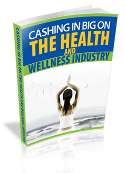 Product picture Cashing In Big On The Health And Wellness Industry