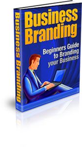 Product picture Business Branding - Beginners Guide to Branding Your Busines